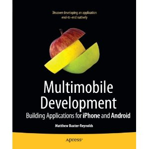 Multimobile Development Building Applications for the iPhone and Android Platforms