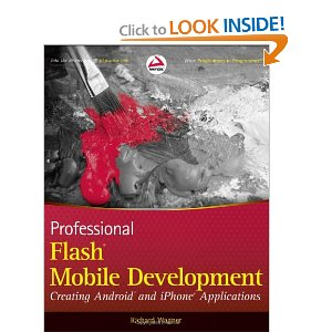 Professional Flash Mobile Development Creating Android and iPhone Applications