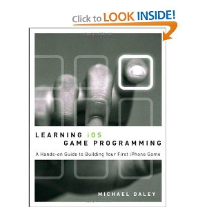 Learning iOS Game Programming A Hands-On Guide to Building Your First iPhone Game
