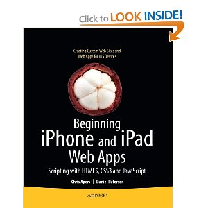Beginning iPhone and iPad Web Apps Scripting with HTML5, CSS3, and JavaScript