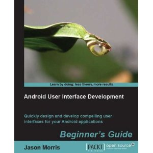Android User Interface Development Beginner's Guide