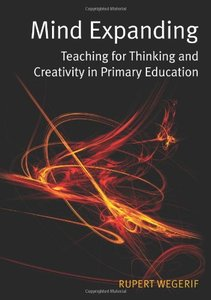 Mind Expanding:Teaching for Thinking and Creativity in Primary Education