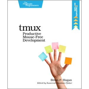 tmux:Productive Mouse-Free Development
