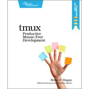 tmux:Productive Mouse-Free Development
