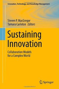 Sustaining Innovation:Collaboration Models for a Complex World