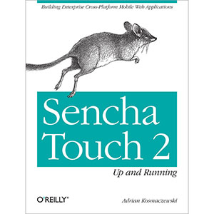 Sencha Touch 2: Up and Running