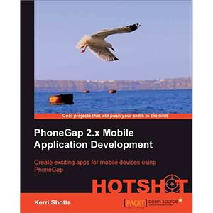 PhoneGap 2.x Mobile Application Development Hotshot