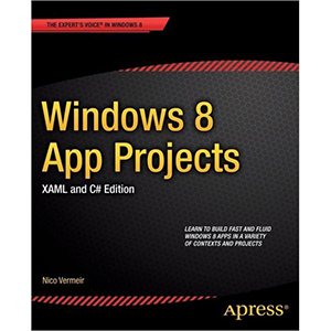 Windows 8 App Projects, XAML and C# Edition