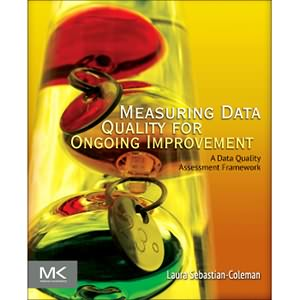 Measuring Data Quality for Ongoing Improvement