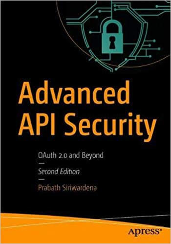 Advanced API Security, 2nd Edition