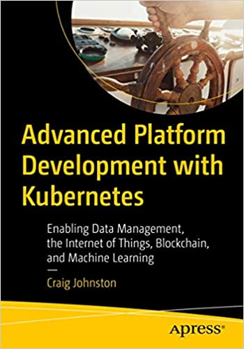 Advanced Platform Development with Kubernetes
