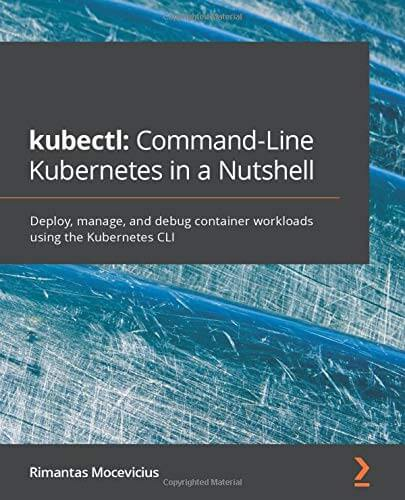 kubectl: Command-Line Kubernetes in a Nutshell