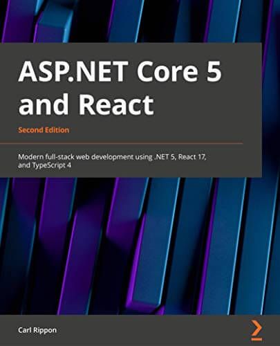 ASP.NET Core 5 and React, 2nd Edition