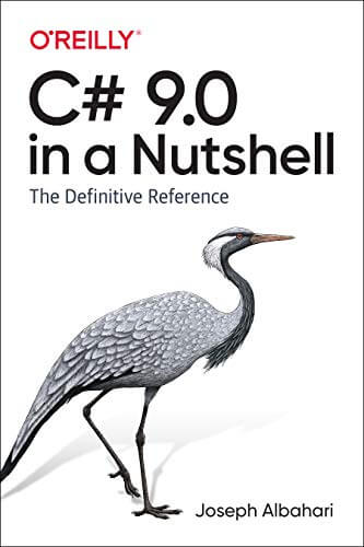 C# 9.0 in a Nutshell: The Definitive Reference