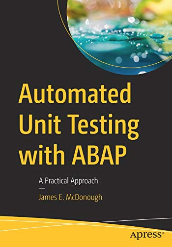 Automated Unit Testing with ABAP: A Practical Approach