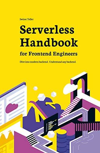 Serverless Handbook: Dive into modern backend. Understand any backend