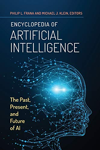 Encyclopedia of Artificial Intelligence: The Past, Present, and Future of Ai