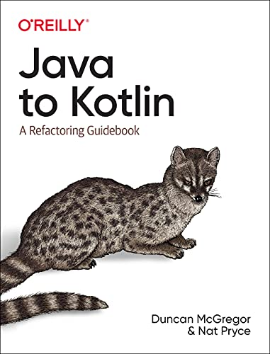 Java to Kotlin: A Refactoring Guidebook