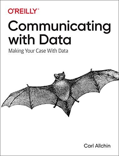 Communicating with Data: Making Your Case With Data