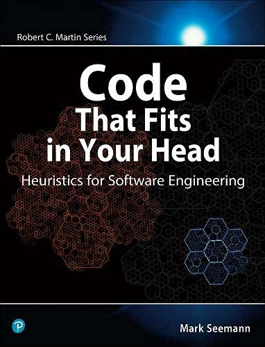Code That Fits in Your Head: Heuristics for Software Engineering